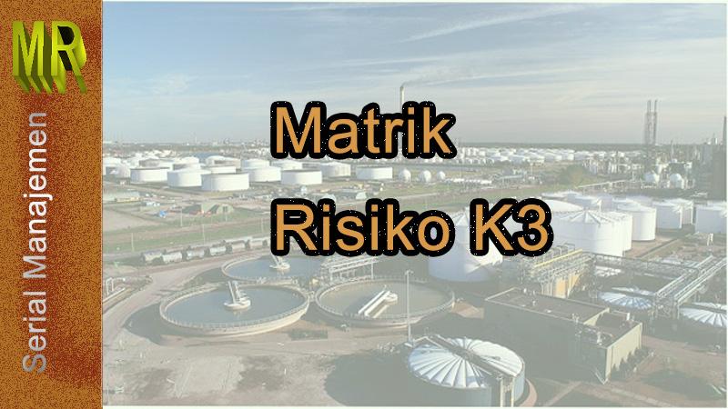 Matrik Risiko k3
